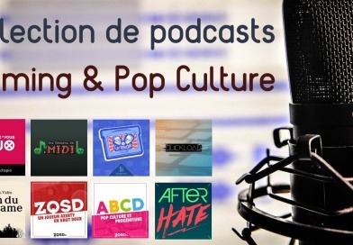 Sélection de podcasts Gaming et Pop Culture